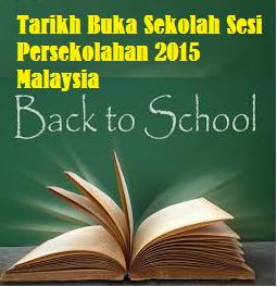 Tarikh Buka Sekolah Sesi Persekolahan 2015 Malaysia