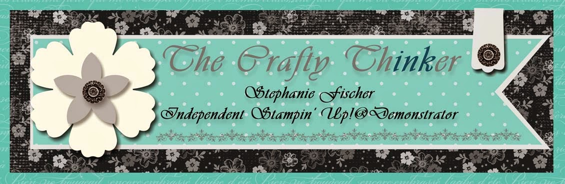 The Crafty Thinker: Stephanie Fischer - Independent Stampin' Up Demonstrator
