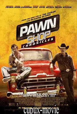 Pawn Shop Chronicles (2013) 720p BluRay cupux-movie.com