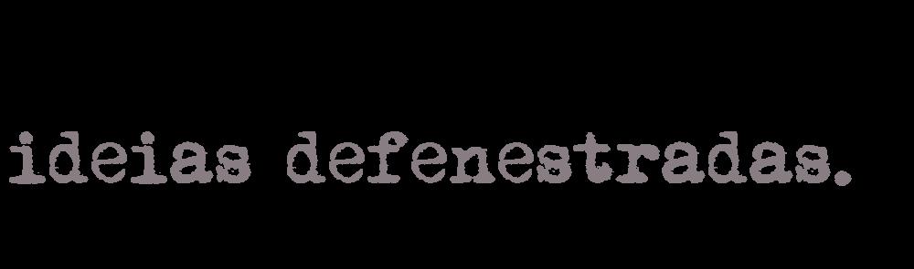Ideias Defenestradas