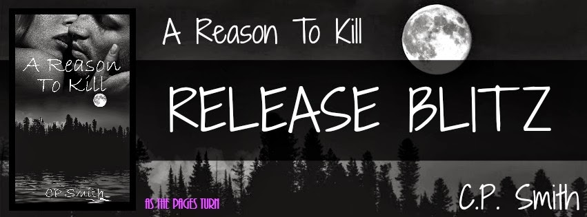 Release Blitz + Giveaway – A Reason to Kill by C.P. Smith