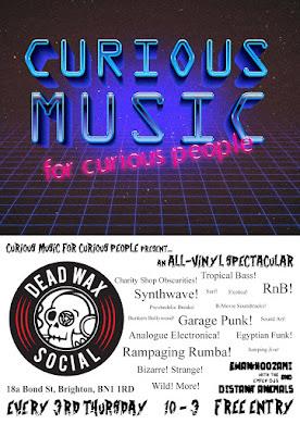 Curious Music For Curious People DJs - Every 3rd Thursday @ Dead Wax Social, Brighton!
