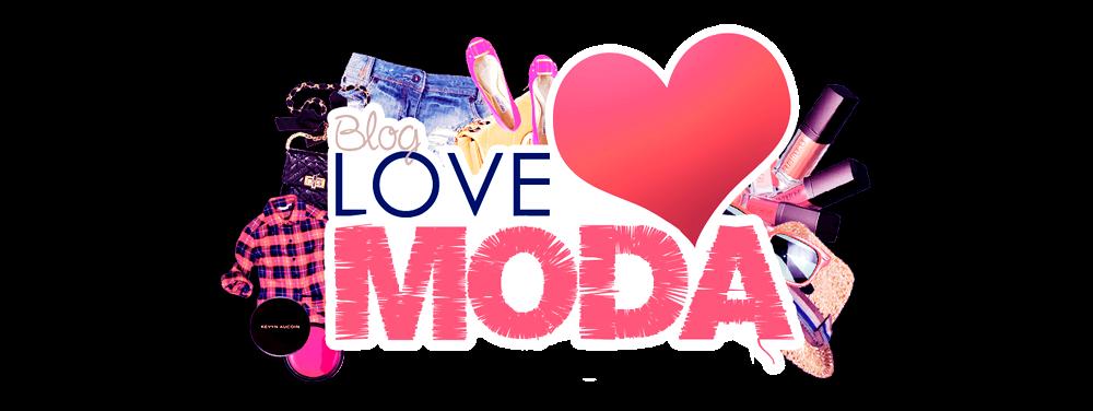 Blog Love Moda | Por Mariana Melo