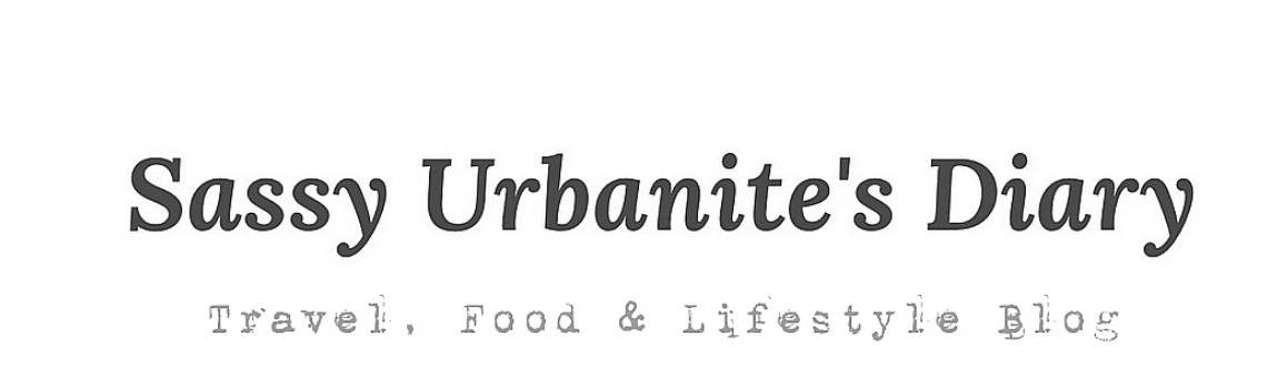 Sassy Urbanite's Diary - Travel, Food & Lifestyle Blog