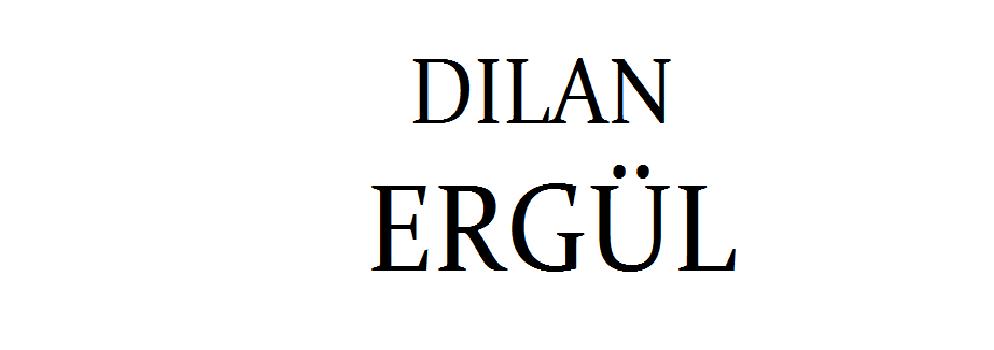 DILAN ERGÜL