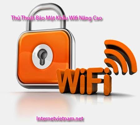 Thủ Thuật Bảo Mật Khẩu Wifi Nâng Cao
