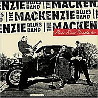 The MacKenzie Blues Band - Back Road Revelation