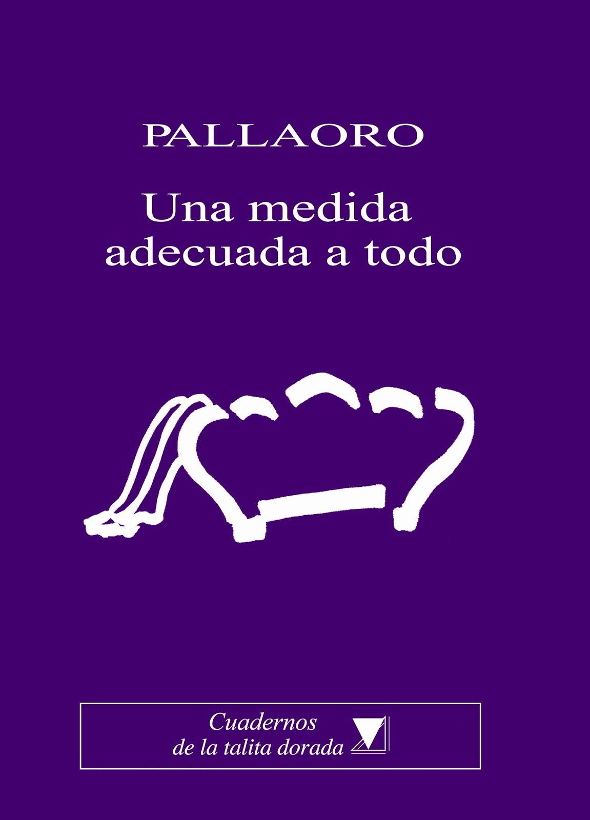 PALLAORO: Una medida adecuada a todo, 2012