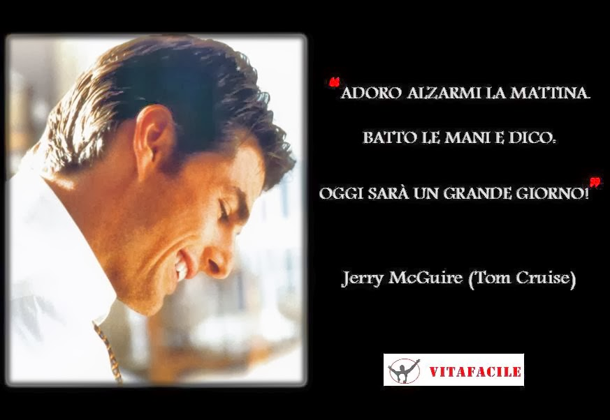 Popolare The inspirational daily quote: Jerry McGuire - VITAFACILE: la vita  HX26