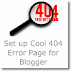 Set up 404 Error page for your Blogger blog