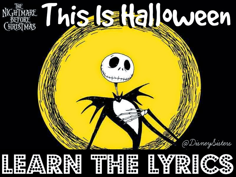 ... Sisters: This is Halloween Lyrics from The Nightmare Before Christmas