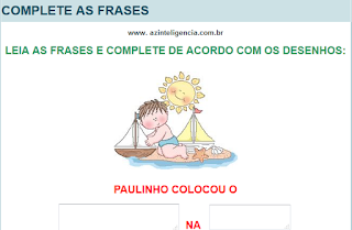 http://www.azinteligencia.net/index.php?option=com_content&view=article&id=275:complete-as-frases&catid=53:1o-ano&Itemid=106