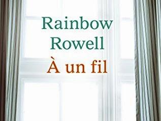 A un fil de Rainbow Rowell