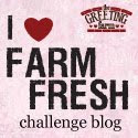 TGF Farm Fresh Challenge Blog