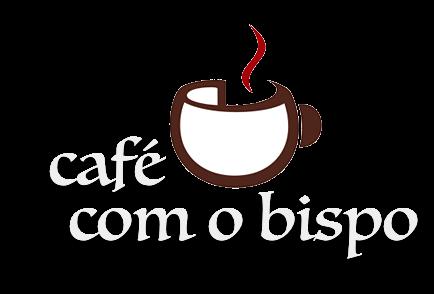 Café com o Bispo + Evangelho + Cristo + Reino