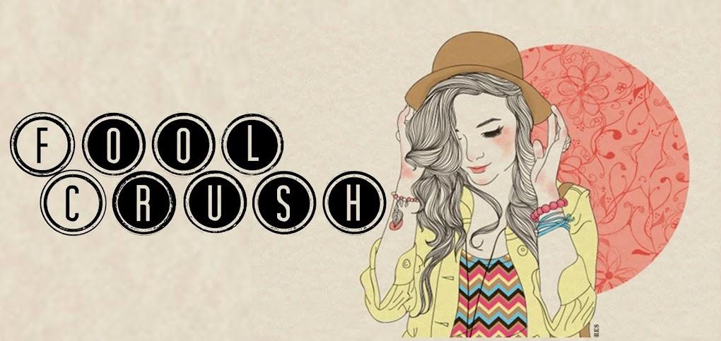 Fool Crush   ~
