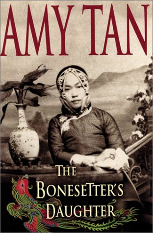 bonesetters daughter essay The bonesetter's daughter by amy tan about the book in memories that rise like wisps of ghosts, luling young searches for the name of her mother, the daughter of the  essays and stories have appeared in numerous magazines and anthologies, and her work has been translated into 35.