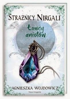 """""""Strażnicy Nirgali. Łowcy aniołów"""" tom II"""