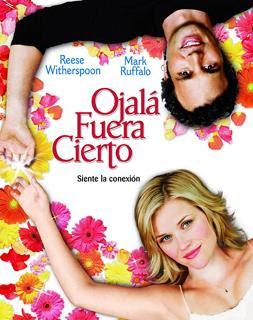 Ver Película Ojalá Fuera Cierto Online Gratis (2005)