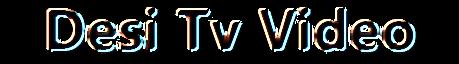 DesiTvVideo