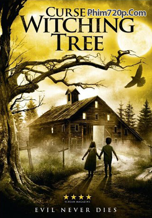 Lời Nguyền Cây Ma Quái - Curse of the Witching Tree