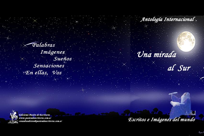 Gracias por publicar mi escrito Antología Internacional Una mirada al Sur 2013