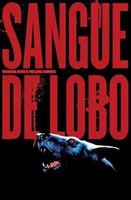 Sangue de Lobo (nova edição) * Rosana Rios e Helena Gomes