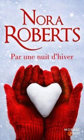 http://www.leslecturesdemylene.com/2014/12/par-une-nuit-dhiver-de-nora-roberts.html
