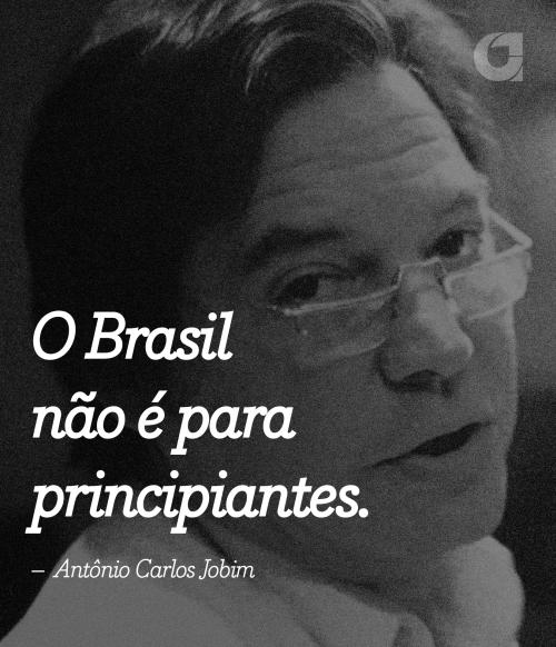 """Da série: """"O BRASIL NÃO É PARA PRINCIPIANTES"""""""