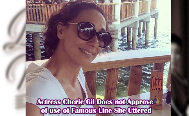 Actress Cherie Gil Does not Approve of use of Famous Line She Uttered