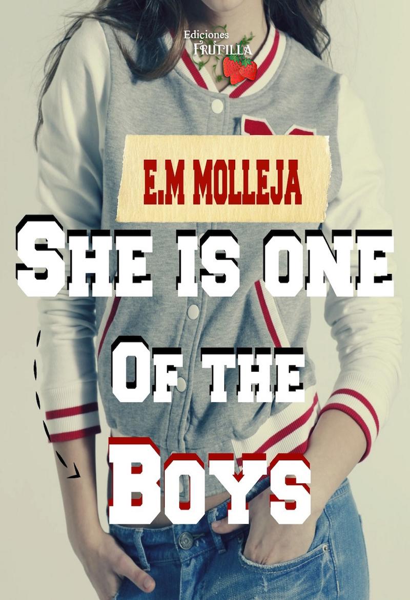 "Fic ""She is one of the boys"" de E.M Molleja. SIOOTB+portada+final"