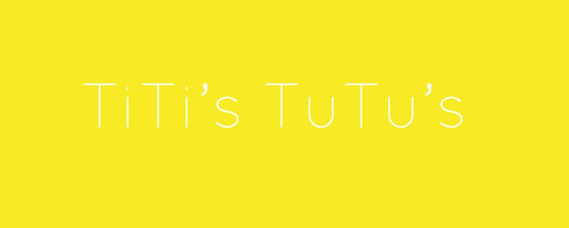 TiTi's TuTu's