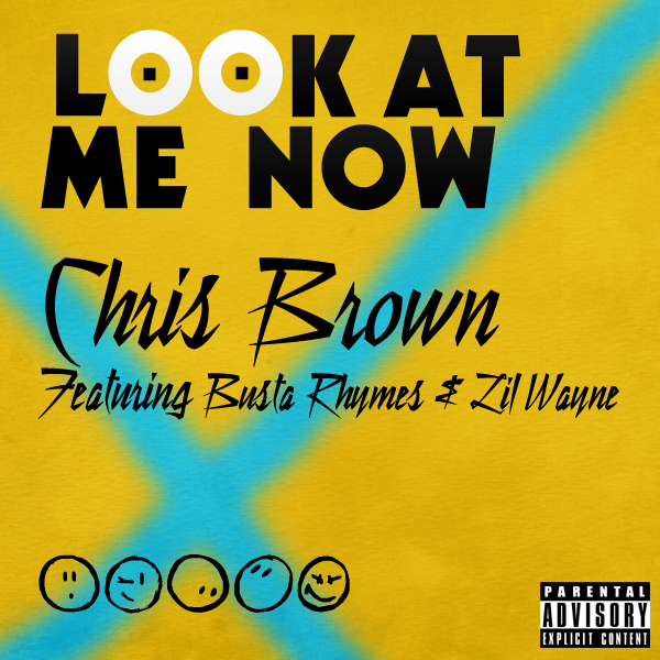 Chris Brown Look At Me Now