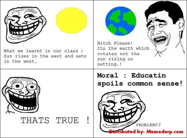 Education Vs Common Sense meme sun sets in west, earth rotates