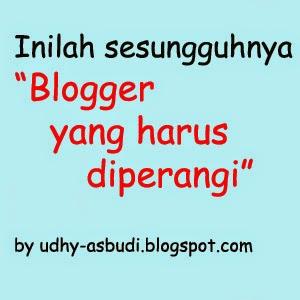 Inilah Sesungguhnya Blogger Yang Harus Diperangi