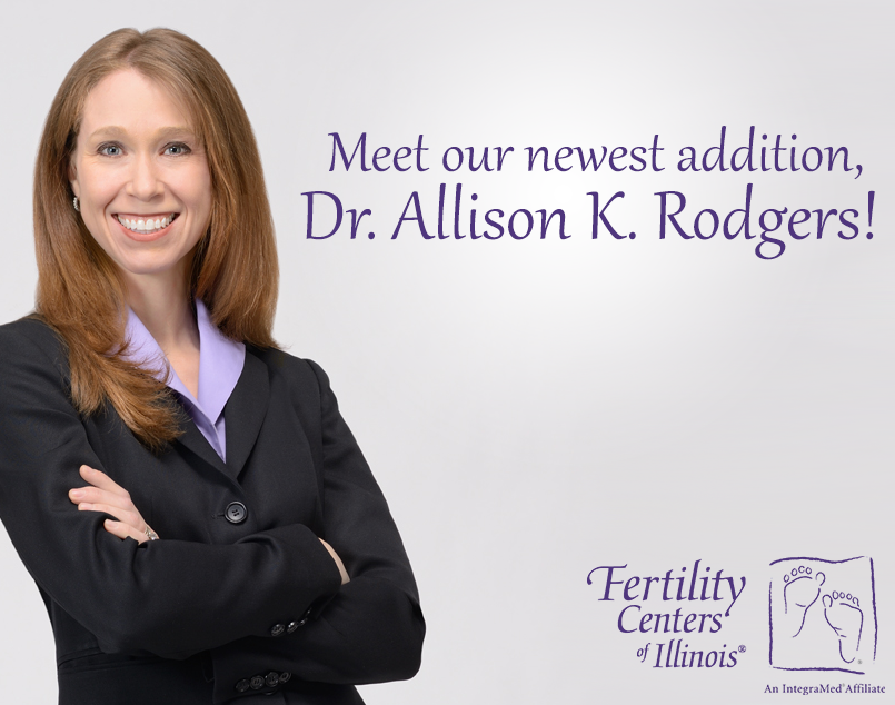 Dr. Allison K. Rodgers, Fertility Centers of Illinois new fertility doctor