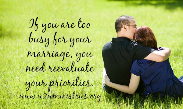 Too busy for marriage? Time to reevaluate your priorities! #marriage