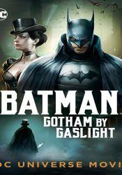 Batman Gotham By Gaslight (2018)