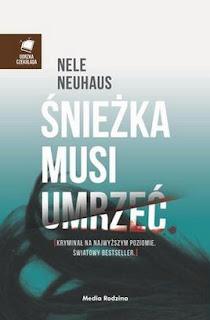 "6. ""Śnieżka musi umrzeć"" Nele Neuhaus"