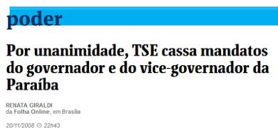 http://www1.folha.uol.com.br/poder/2008/11/469996-por-unanimidade-tse-cassa-mandatos-do-governador-e-do-vice-governador-da-paraiba.shtml
