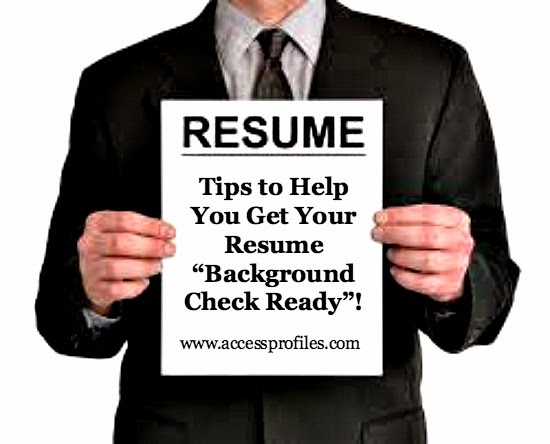 access profiles  inc   tips to help you get your resume  u201cbackground check ready u201d