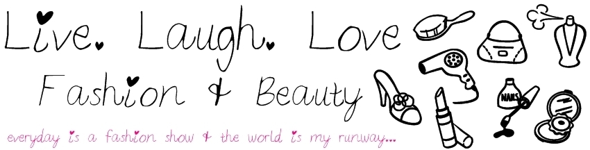 Live. Laugh. Love... Fashion & Beauty