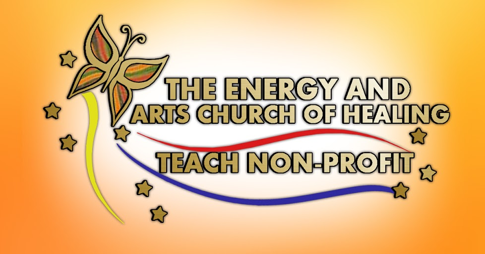 """TEACH"" Non-Profit -  The Energy and Arts Church of Healing"