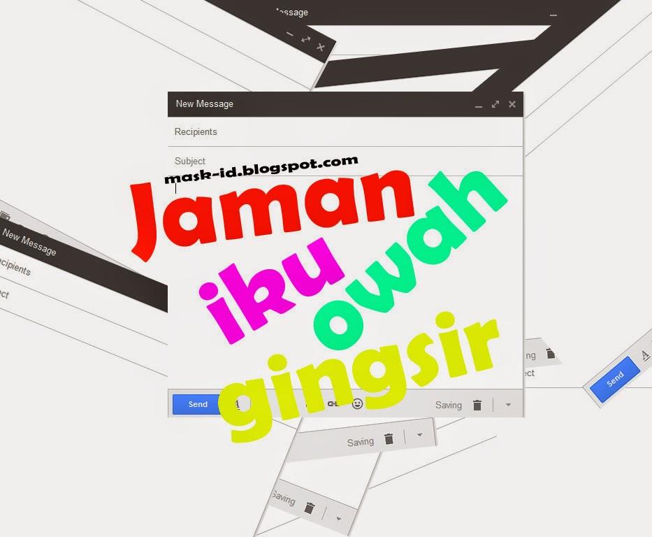 Jaman Iku Owah Gingsir | Mas Kid Blog