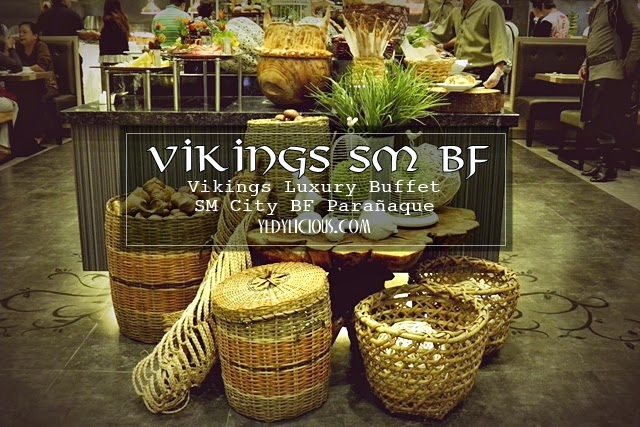 VIKINGS SM BF, Vikings Luxury Buffet SM City BF Paranaque, Vikings Buffet Blog, Rate, Address, Contact No., Branch, Facebook, Twitter, Instagram, YedyLicious Manila Food Blog