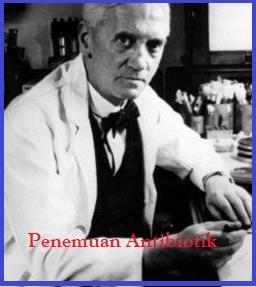 Sejarah penemuan Antibiotik, ilmuan yang menemukan antibiotik, orang yang menemukan penicilin