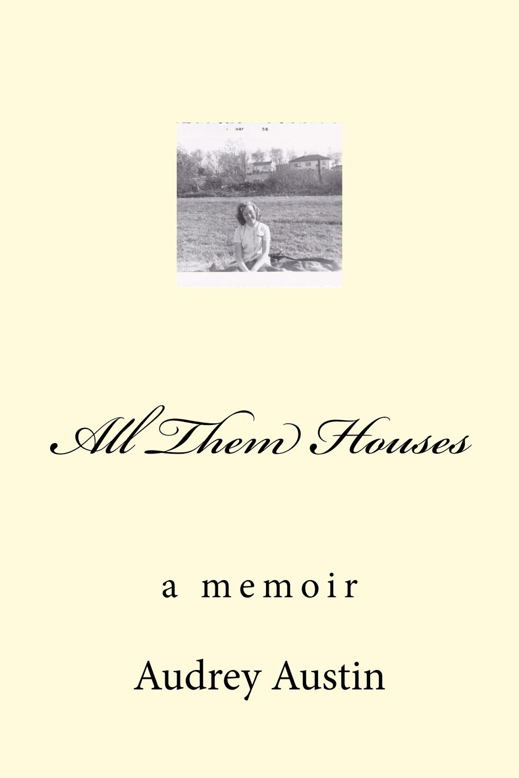 All Them Houses - a memoir
