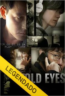Cold Eyes – Legendado
