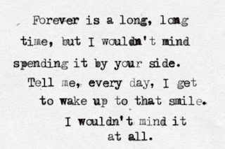Forever is a long long time but i wouldn t mind spending it by your