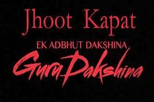 Jhoot Kapat Chhal